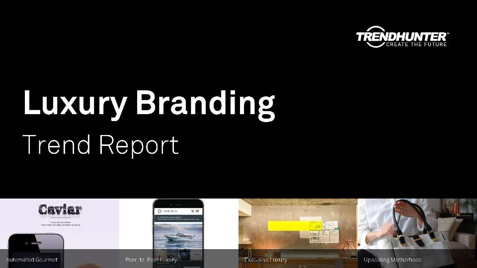 Luxury Branding Trend Report Research