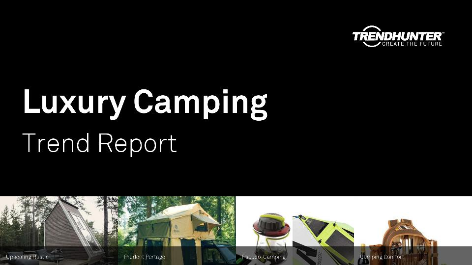 Luxury Camping Trend Report Research
