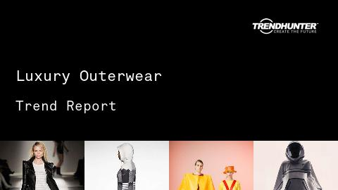 Luxury Outerwear Trend Report and Luxury Outerwear Market Research