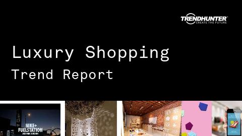 Luxury Shopping Trend Report and Luxury Shopping Market Research