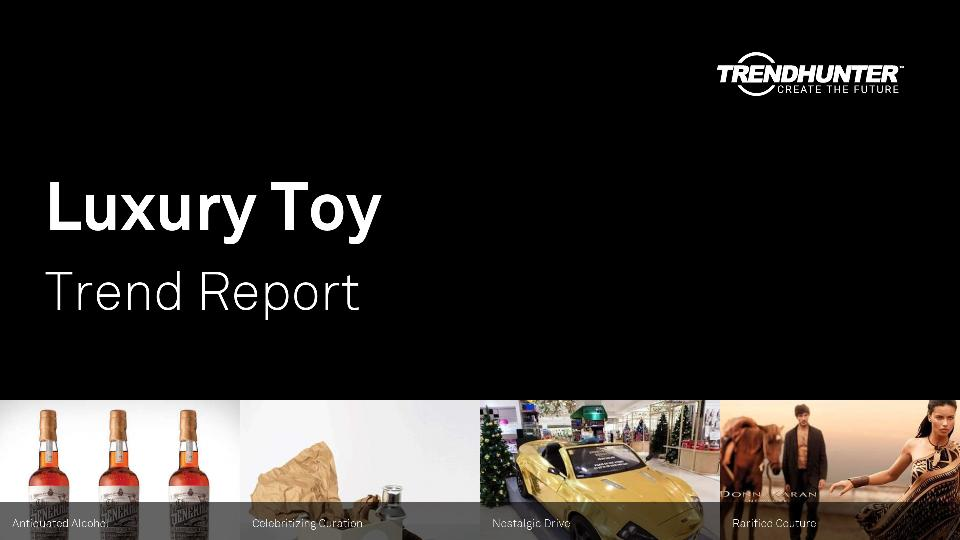 Luxury Toy Trend Report Research