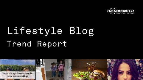 Lifestyle Blog Trend Report and Lifestyle Blog Market Research