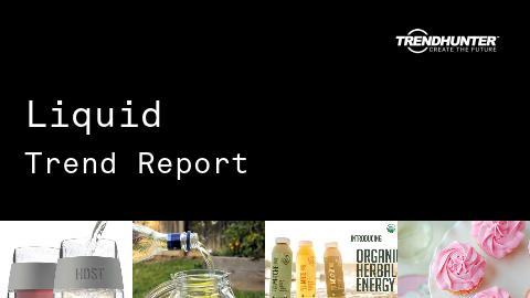 Liquid Trend Report and Liquid Market Research