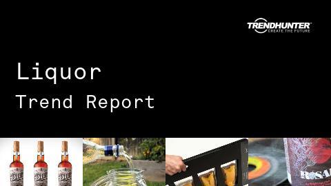 Liquor Trend Report and Liquor Market Research