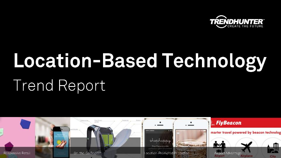 Location-Based Technology Trend Report Research
