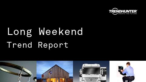 Long Weekend Trend Report and Long Weekend Market Research