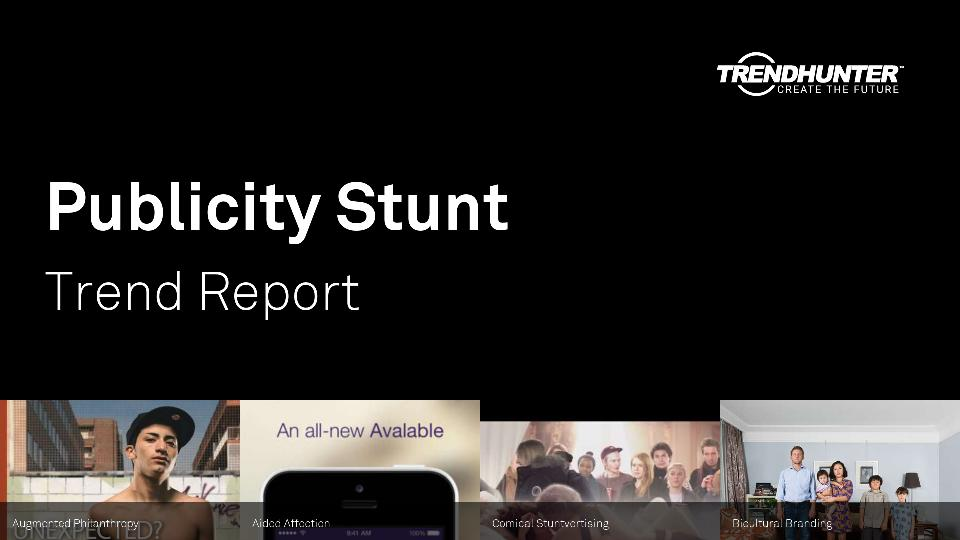 Publicity Stunt Trend Report Research