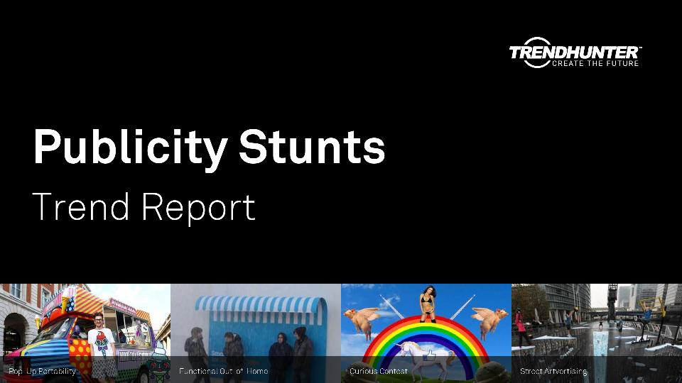 Publicity Stunts Trend Report Research