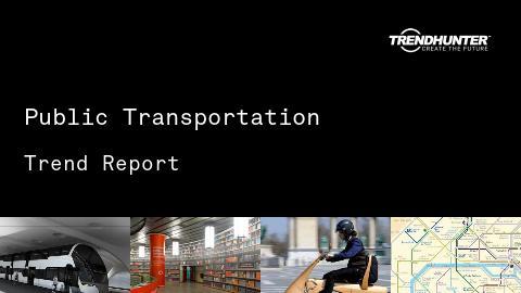 Public Transportation Trend Report and Public Transportation Market Research