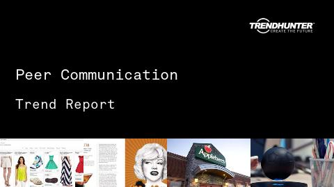 Peer Communication Trend Report and Peer Communication Market Research