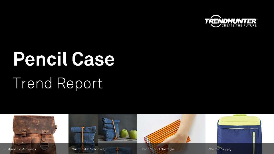 Pencil Case Trend Report Research