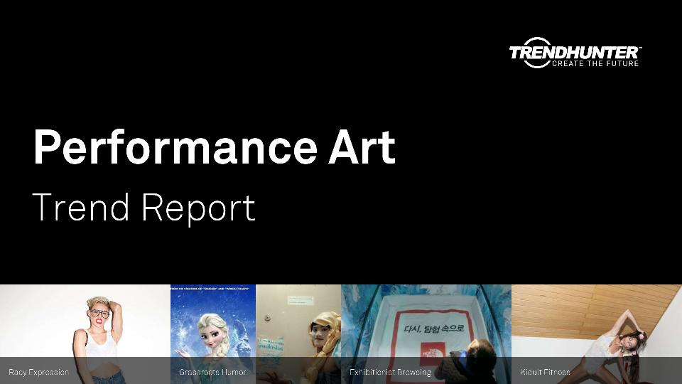 Performance Art Trend Report Research