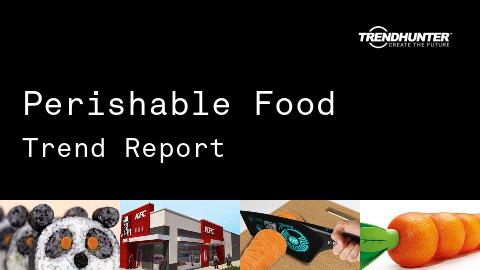 Perishable Food Trend Report and Perishable Food Market Research