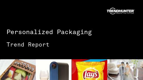 Personalized Packaging Trend Report and Personalized Packaging Market Research