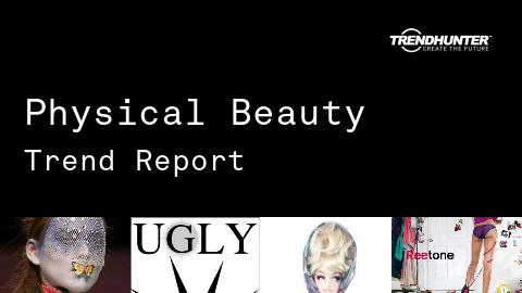 Physical Beauty Trend Report and Physical Beauty Market Research