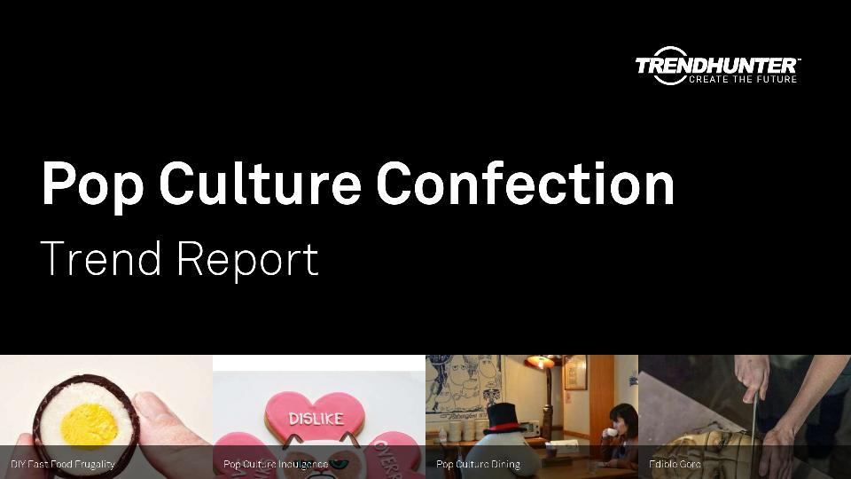 Pop Culture Confection Trend Report Research