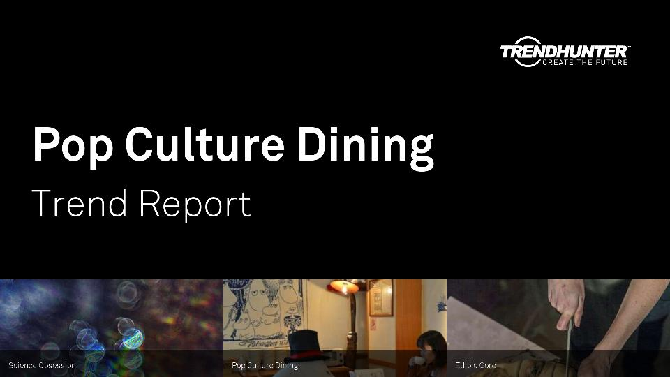Pop Culture Dining Trend Report Research