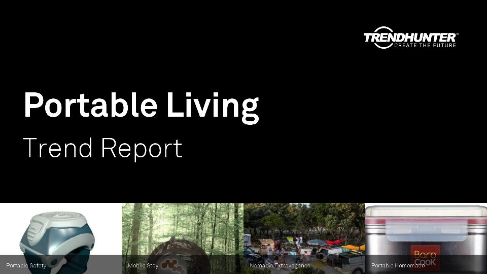 Portable Living Trend Report Research