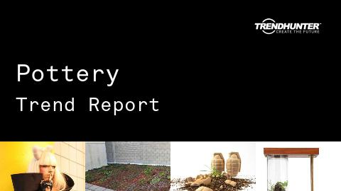 Pottery Trend Report and Pottery Market Research