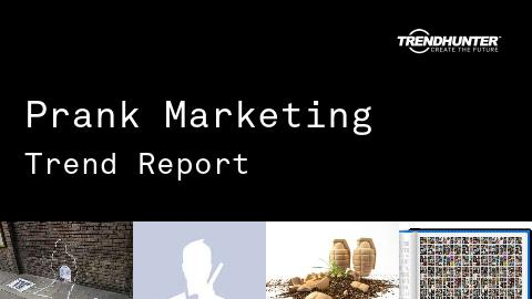 Prank Marketing Trend Report and Prank Marketing Market Research