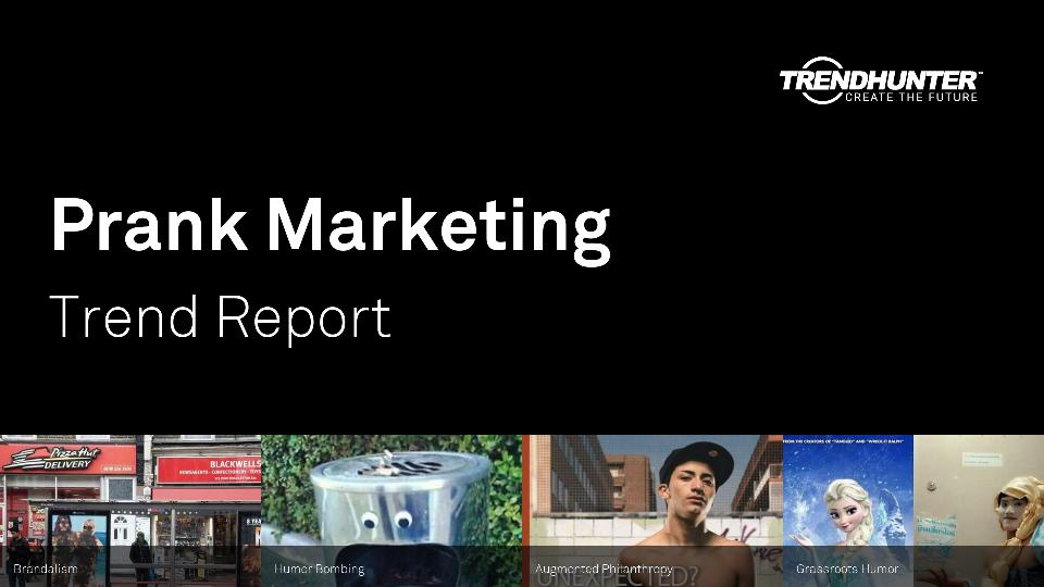 Prank Marketing Trend Report Research