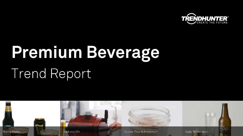 Premium Beverage Trend Report Research