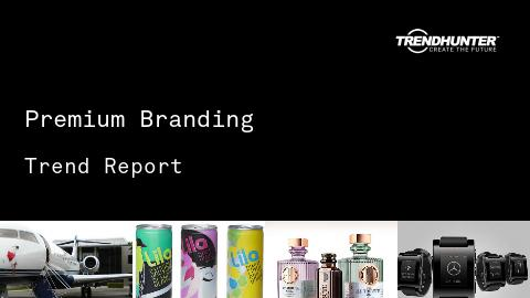 Premium Branding Trend Report and Premium Branding Market Research