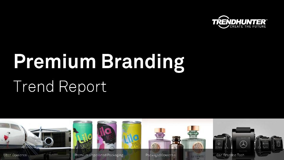 Premium Branding Trend Report Research