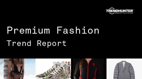 Premium Fashion Trend Report and Premium Fashion Market Research