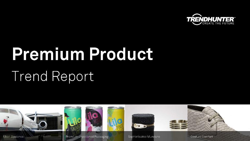 Premium Product Trend Report Research