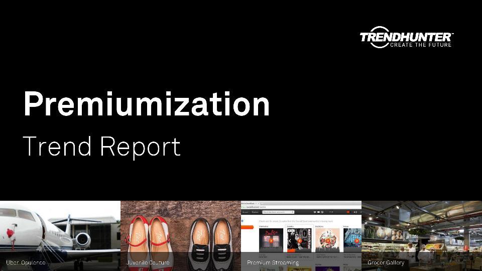 Premiumization Trend Report Research
