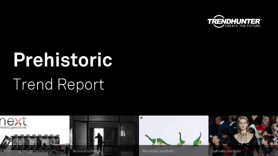 Prehistoric Trend Report Research