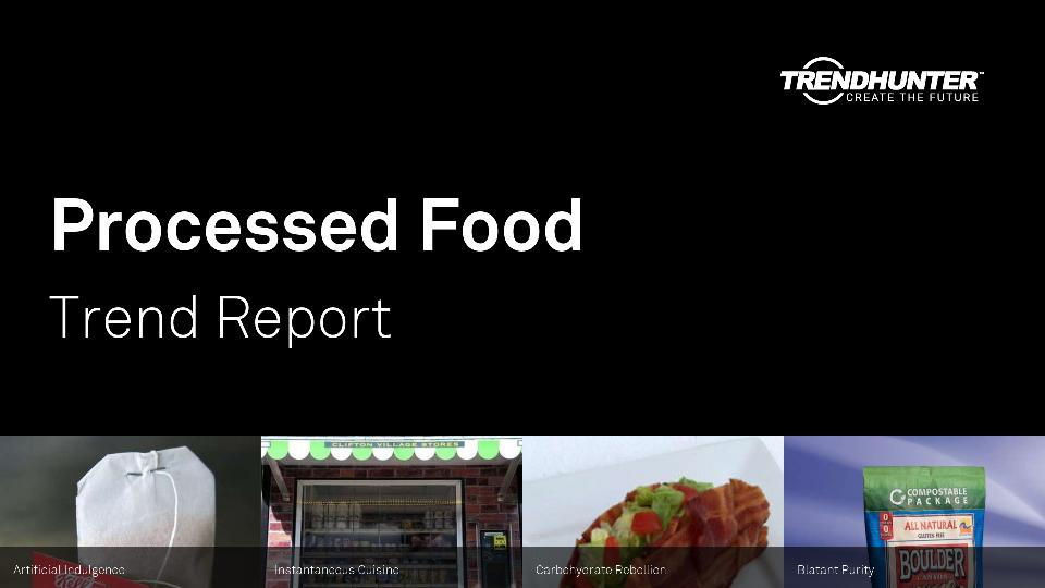 Processed Food Trend Report Research