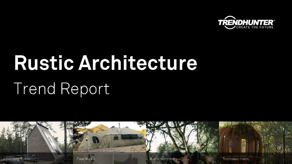Rustic Architecture Trend Report Research