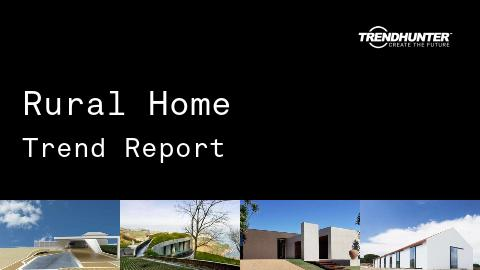 Rural Home Trend Report and Rural Home Market Research