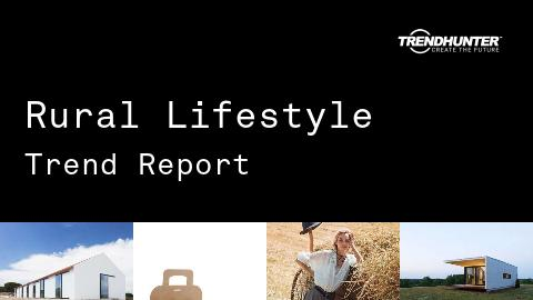 Rural Lifestyle Trend Report and Rural Lifestyle Market Research