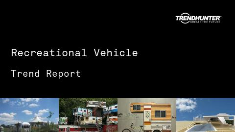Recreational Vehicle Trend Report and Recreational Vehicle Market Research