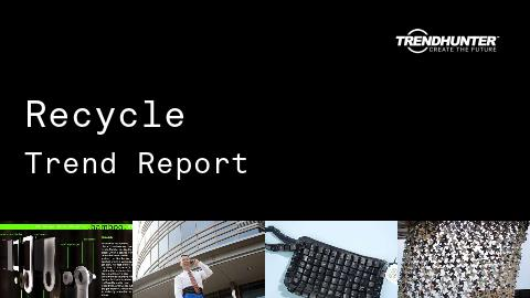 Recycle Trend Report and Recycle Market Research