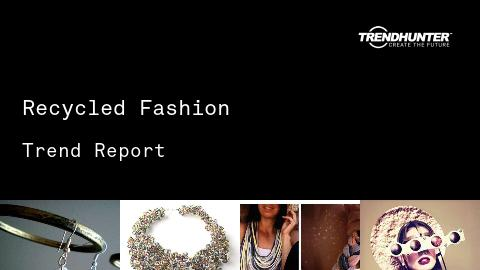 Recycled Fashion Trend Report and Recycled Fashion Market Research