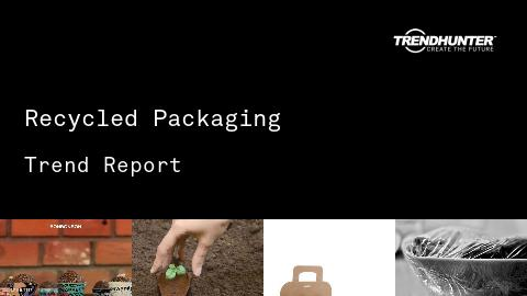 Recycled Packaging Trend Report and Recycled Packaging Market Research