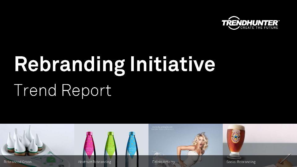 Rebranding Initiative Trend Report Research