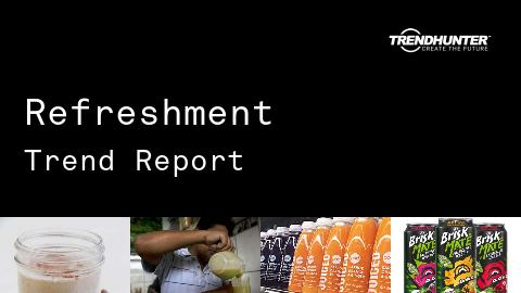 Refreshment Trend Report and Refreshment Market Research