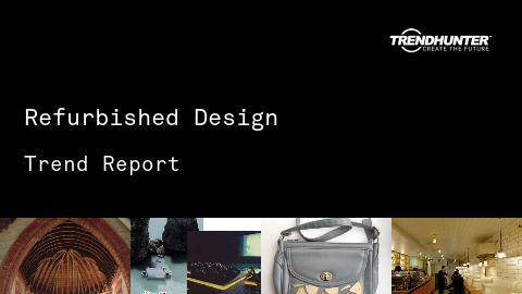 Refurbished Design Trend Report and Refurbished Design Market Research