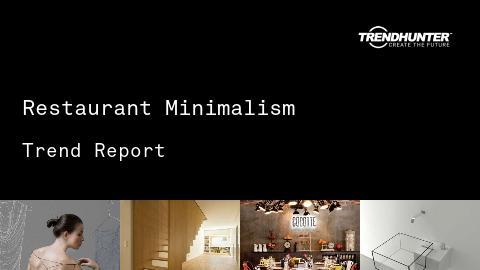 Restaurant Minimalism Trend Report and Restaurant Minimalism Market Research