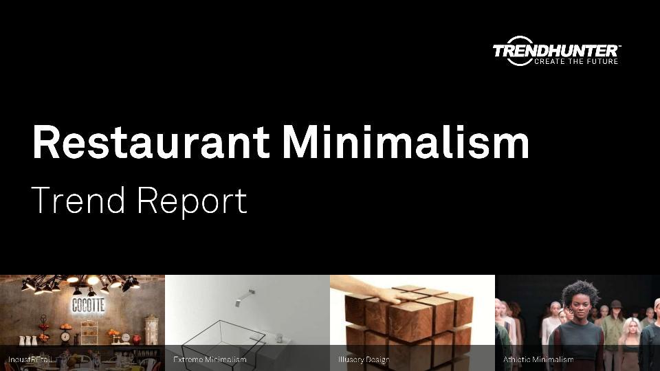 Restaurant Minimalism Trend Report Research