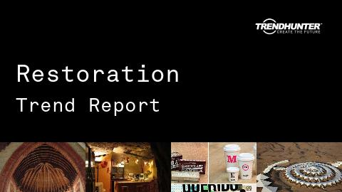 Restoration Trend Report and Restoration Market Research