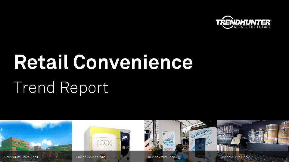 Retail Convenience Trend Report Research