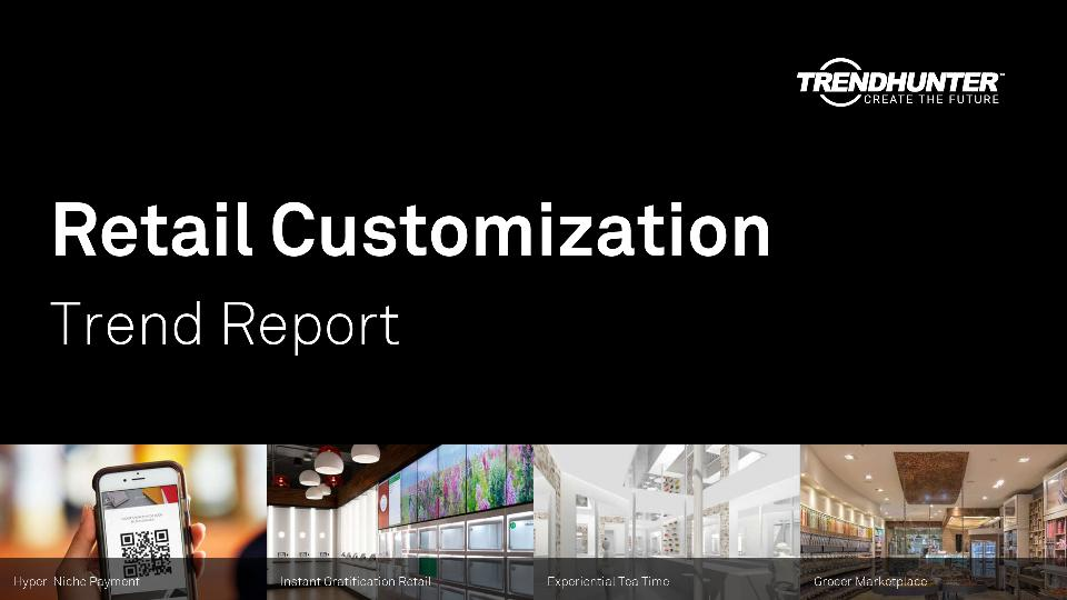 Retail Customization Trend Report Research