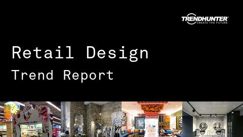 Retail Design Trend Report and Retail Design Market Research