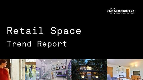 Retail Space Trend Report and Retail Space Market Research